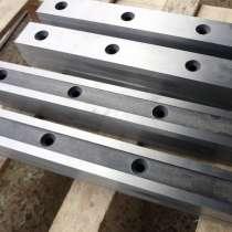 Производство ножей для гильотин 510 60 20 по металлу. Ножи г, в Туле